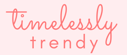 Timelessly Trendy